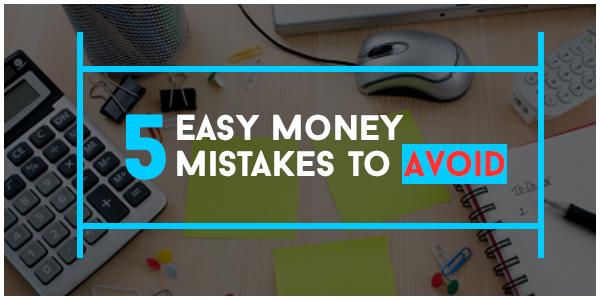 5-Easy-Money-Mistakes-to-Avoid