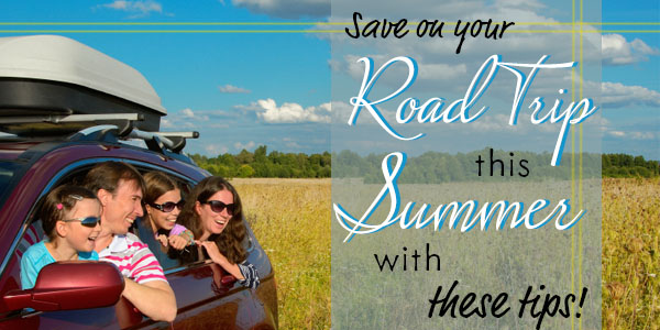 Save Money on Your Road Trip This Summer