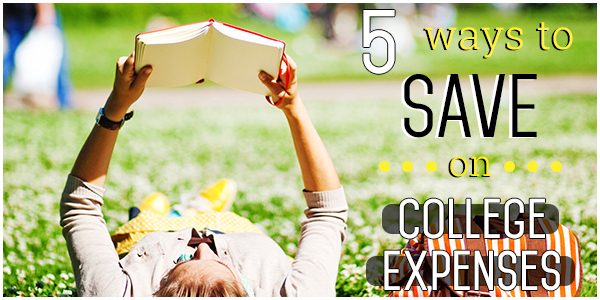 5 ways to save on college expenses