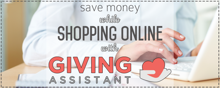 Save Money while Shopping Online with Giving Assistant
