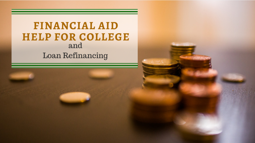 financial aid help for college and loan refinancing