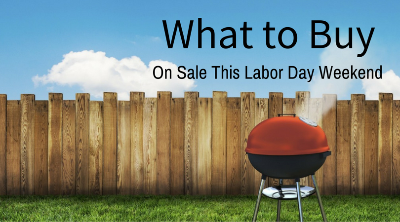 What to Buy On Sale Labor Day Weekend
