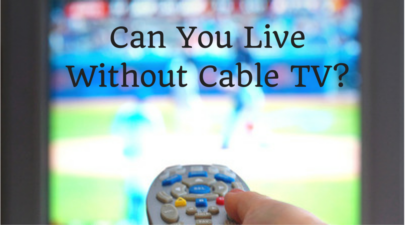 Can You Live Without Cable-
