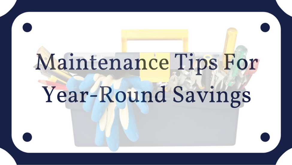 Maintenance Tips For Year-Round Savings
