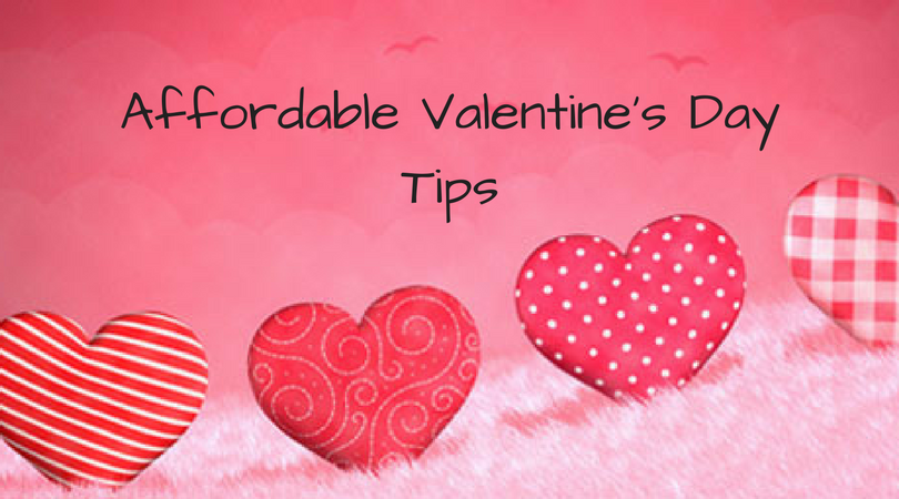 Affordable Tips For Valentine's Day