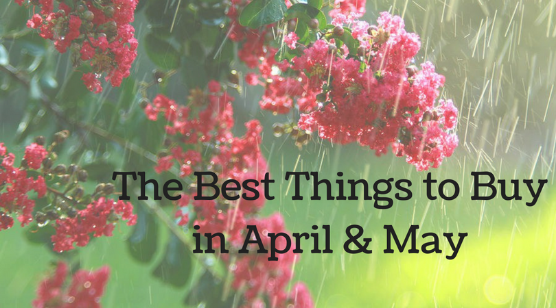 April & May Shopping Tips
